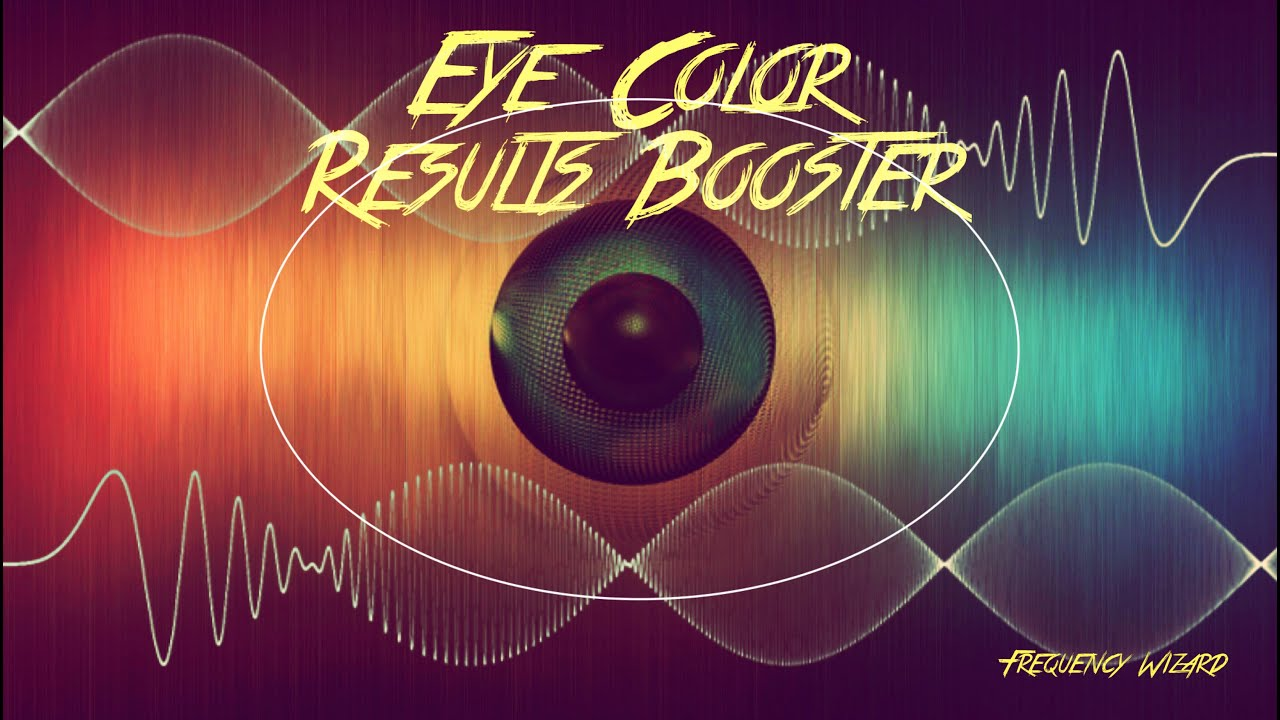 POWERFUL EYE COLOR CHANGE BOOSTER -- SUBLIMINALS FREQUENCIES BIOKINESIS HYPNOSIS - FREQUENCY WIZARD