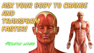 ASK YOUR BODY PERMISSION TO CHANGE AND TRANSFORM FASTER! SUBLIMINAL AFFIRMATIONS! FREQUENCY WIZARD