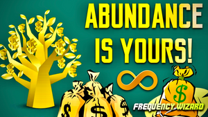 ATTRACT INFINITE ABUNDANCE WEALTH AND PROSPERITY IN YOUR LIFE! FREQUENCY WIZARD