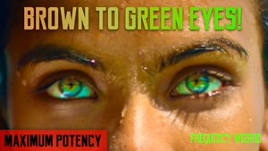 BROWN TO AMAZING SEA GREEN EYES TRANSFORMATION BIOKINESIS SUBLIMINAL HYPNOSIS -CHANGE YOUR EYE COLOR - FREQUENCY WIZARD