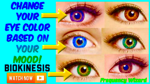 CHANGE YOUR EYE COLOR BASED ON YOUR MOOD - POWERFUL BIOKINESIS - FREQUENCY WIZARD