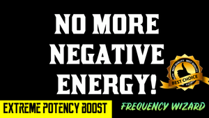 DISSOLVE ALL NEGATIVE ENERGY FROM YOUR LIFE!!!  FREQUENCY WIZARD