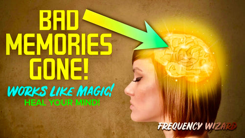 ERASE UNWANTED MEMORIES FAST! HEAL YOUR MIND TO ATTRACT RESULTS! REMOVE BAD MEMORY BLOCKAGES! FREQUENCY WIZARD
