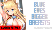 Load image into Gallery viewer, GET SUPERNATURAL  BLUE EYES WITH BIGGER BREASTS - FREQUENCY WIZARD