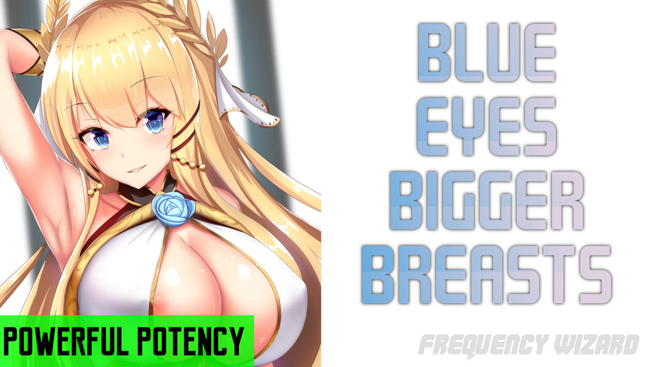 GET SUPERNATURAL  BLUE EYES WITH BIGGER BREASTS - FREQUENCY WIZARD