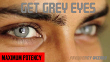 Load image into Gallery viewer, GET GREY EYES FAST! SUBLIMINAL FREQUENCIES HYPNOSIS SPELL BIOKINESIS - FREQUENCY WIZARD