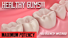 Load image into Gallery viewer, GET HEALTHY GUMS FAST! PREVENT / ELIMINATE GINGIVITIS, PERIODONTITIS, BLEEDING, SWELLING AND SENSITIVITY! SUBLIMINAL FREQUENCY WIZARD