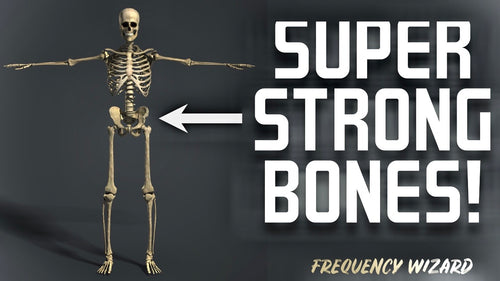 GET SUPERHUMAN BONE DENSITY & STRENGTH! SUPER STRONG & HEALTHY! MAKES BONES VERY STRONG! FREQUENCY WIZARD