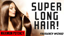 Load image into Gallery viewer, GROW SUPER LONG HAIR FAST! SUBLIMINALS FREQUENCIES THETA HYPNOSIS - FREQUENCY WIZARD