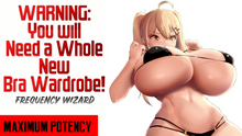 Load image into Gallery viewer, GROW BREASTS SO BIG THAT YOU WILL NEED A WHOLE NEW BRA WARDROBE! WARNING VERY POWERFUL! (ALSO WORKS FOR TRANSGENDER MTF) - FREQUENCY WIZARD