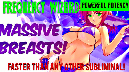 GROW MASSIVE SUPERNATURAL BREASTS FAST!  - WORKS FOR TRANSGENDER ALSO - FORCED SUBLIMINAL FREQUENCY WIZARD