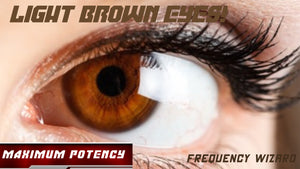 Get Light Brown Eyes Fast! Frequency Wizard