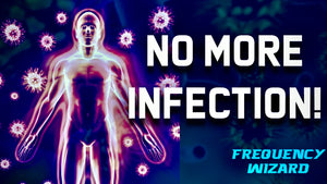 HEAL YOUR BODY FROM VIRAL AND BACTERIAL INFECTIONS FAST! FREQUENCY WIZARD