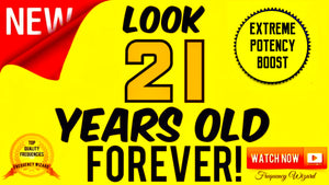 LOOK 21 YEARS OLD FOREVER! AMAZING! MUST TRY! SUBLIMINAL FREQUENCY WIZARD