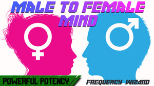 MALE TO 100% FEMALE MIND CONVERSION - FREQUENCY WIZARD