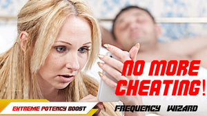 Make Your Partner Stop Cheating on You Fast! FREQUENCY WIZARD