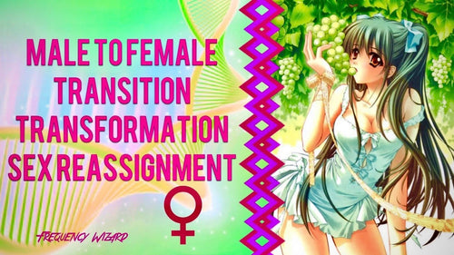 NEW MALE TO FEMALE TRANSITION PART 1-R1 - TRANSGENDER REASSIGNMENT -MORE POWERFUL! NEW VERSION - FREQUENCY WIZARD