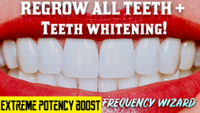 Load image into Gallery viewer, REGROW YOUR TEETH FAST! INCLUDING CHIPPED/BROKEN TEETH + EXTRA WHITENING EFFECT  POWERFUL SUBLIMINAL FREQUENCY WIZARD