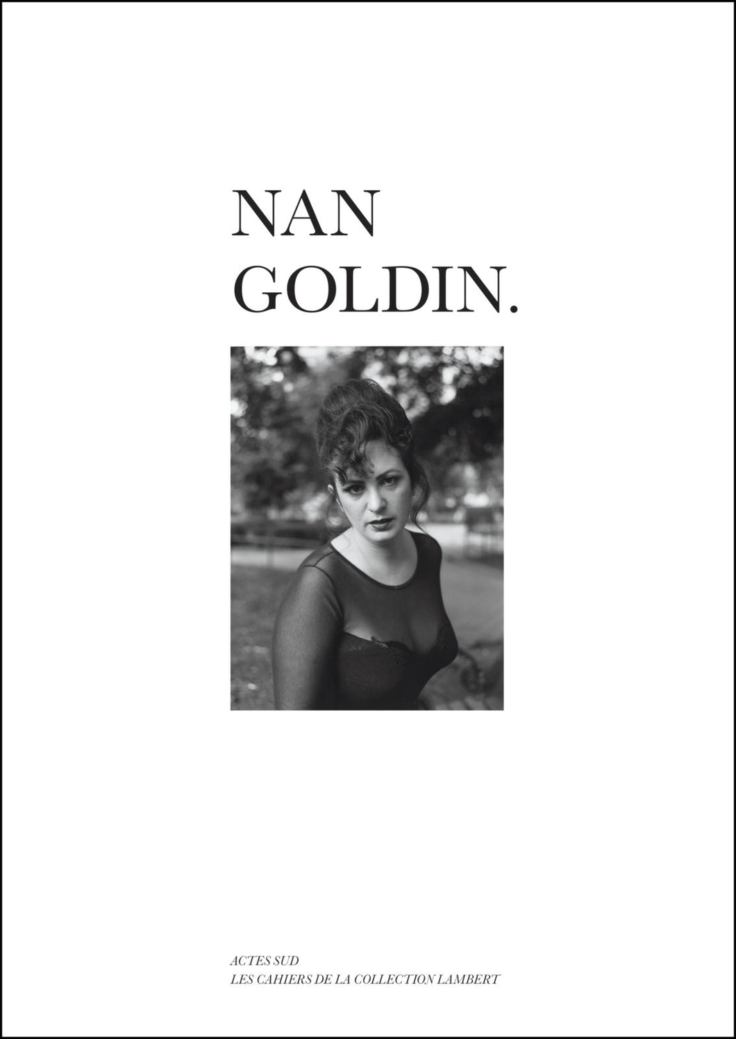 Nan Goldin (Les Cahiers de la Collection Lambert)