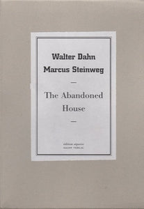 Walter Dahn / Marcus Steinweg - The Abandoned House