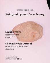 Load image into Gallery viewer, Stefanie Moshammer - Not just your face honey