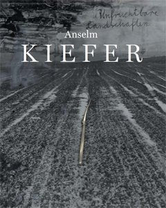 Anselm Kiefer - Unfruchtbare Landschaften – Works from the 60's