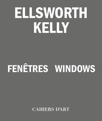 Ellsworth Kelly - Fenêtres / Windows