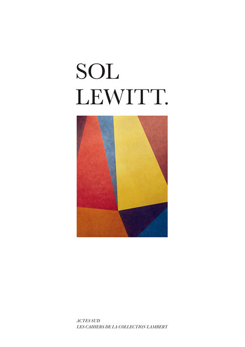 Sol LeWitt (Les Cahiers de la Collection Lambert)