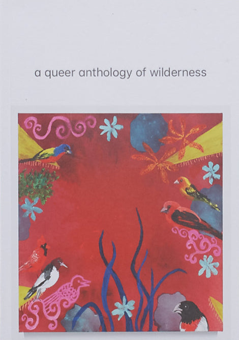 a queer anthology of wilderness