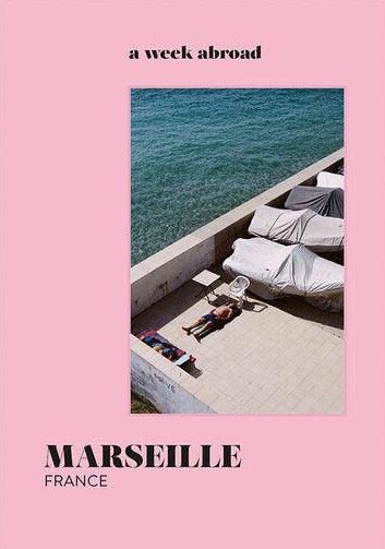 A Week Abroad - Marseille (Seconde édition / Second edition)