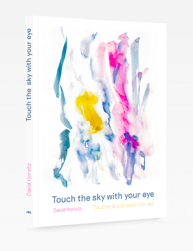 David Horvitz - Touch the sky with your eye