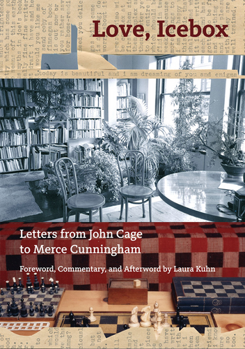 Love, Icebox - Letters from John Cage to Merce Cunningham