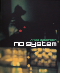 Vinca Petersen - No System (2nd Edition, Signed copy with A2 poster)