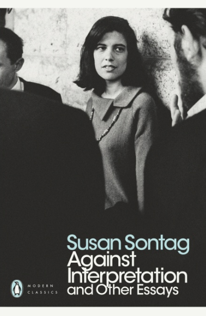 Susan Sontag - Against Interpretation and Other Essays