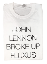 Load image into Gallery viewer, David Horvitz - John Lennon broke up Fluxus t-shirt