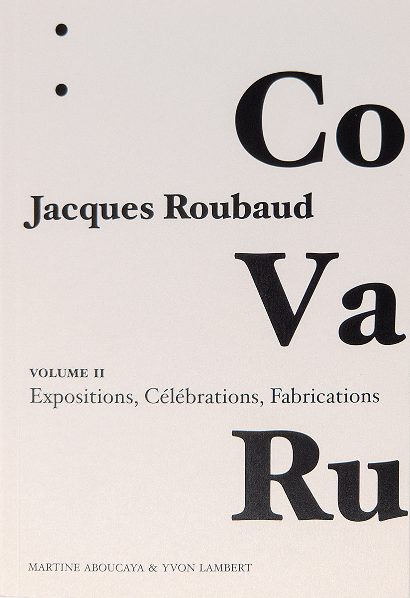 Jacques Roubaud - CO VA RU - Vol.2 Expositions, Célébrations, Fabracations
