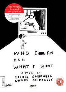 Chris Shepherd & David Shrigley - Who I Am And What I Want (DVD)