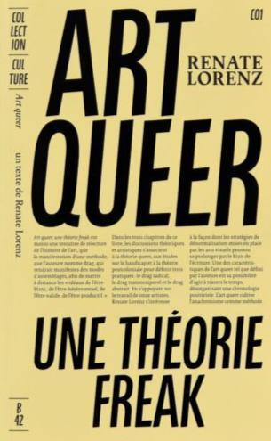 Renate Lorenz - ART QUEER. UNE THÉORIE FREAK