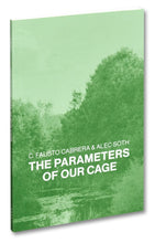 Load image into Gallery viewer, C. Fausto Cabrera & Alec Soth - The Parameters of Our Cage