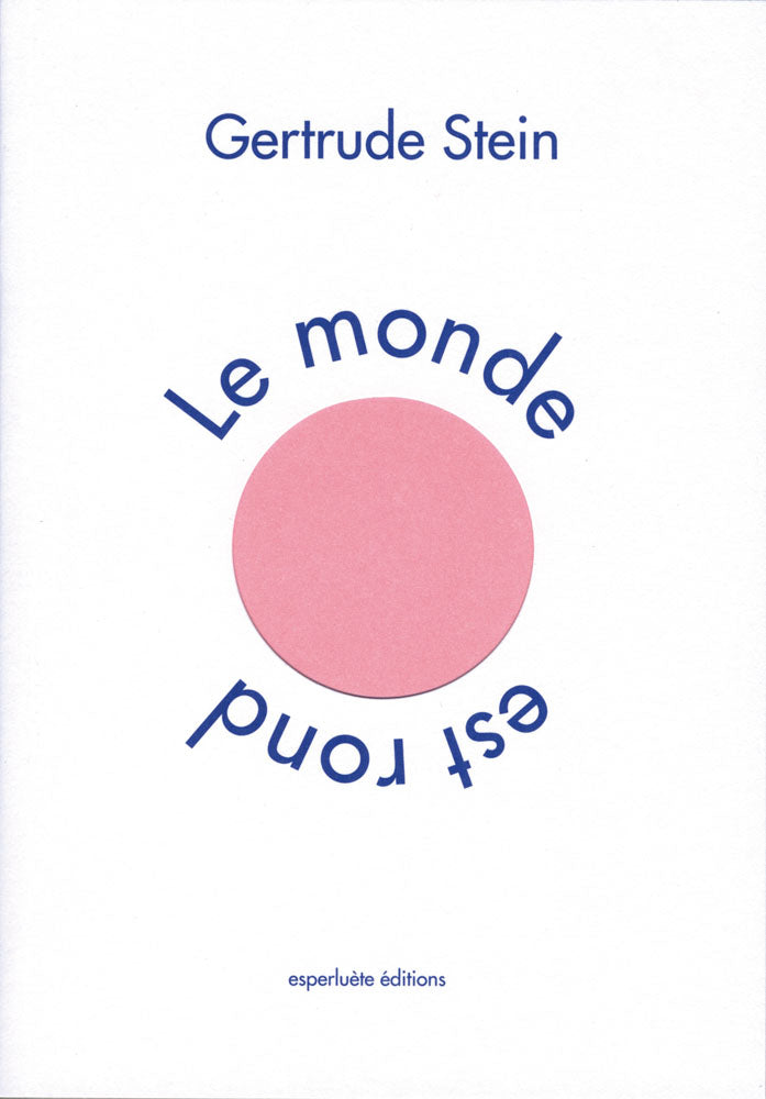 Gertrude Stein - Le monde est rond / The world is round