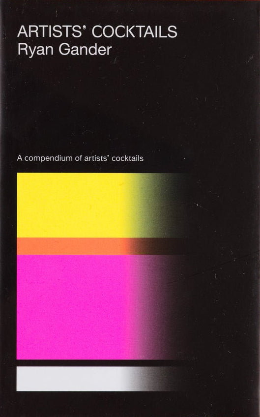 Ryan Gander - Artists' Cocktails (3rd Edition)