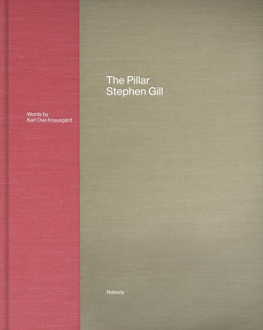 Stephen Gill - The Pillar (2nd Ed. Signed Copy)