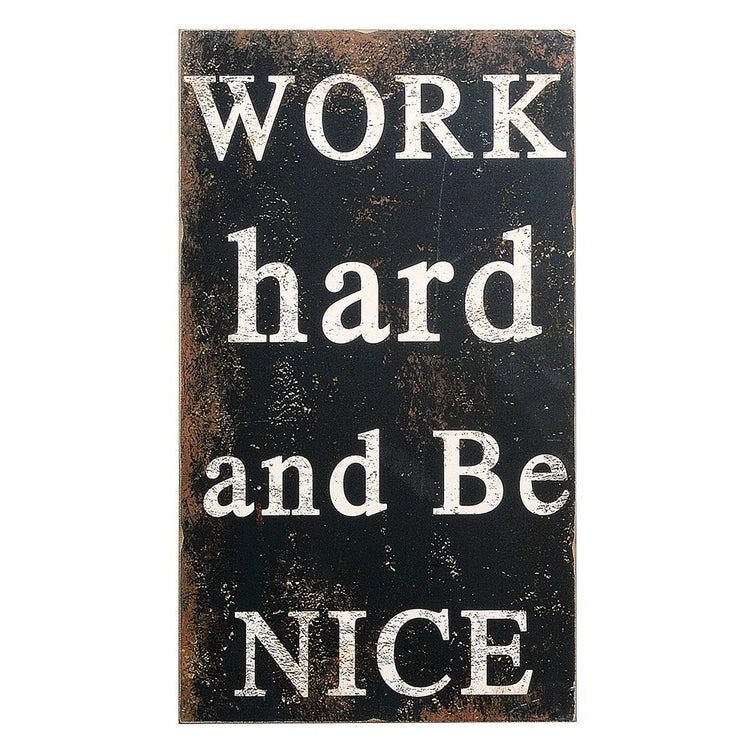 "Wall Decor ""Work Hard And Be Nice"""