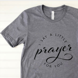 Amanda's - I Say A Little Prayer Tee