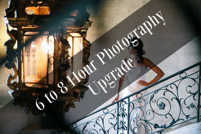 6 to 8 Hour Photography Upgrade