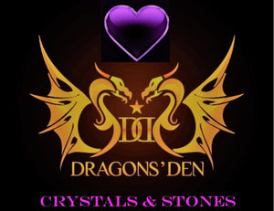 DRAGON'S DEN CRYSTALS