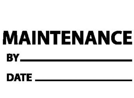 Maintenance By and Date Label