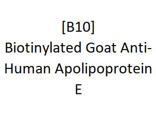 [B10] Biotinylated Goat Anti-Human Apolipoprotein E, Academy Bio-medical Company, Inc.
