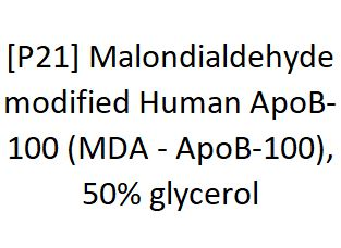[P21] Malondialdehyde modified Human ApoB-100 (MDA - ApoB-100), 50% glycerol, Academy Bio-medical Company, Inc.