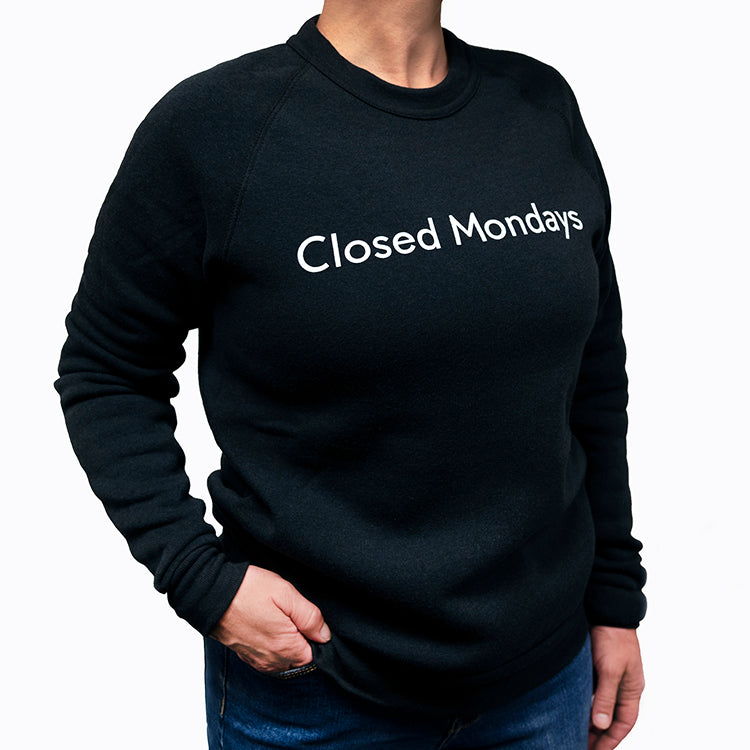 """Closed Mondays"" Sweatshirt"